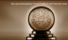 Mon pays francophone: French Southern and Antarctic Lands