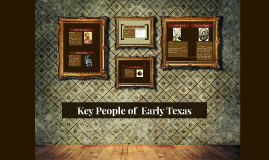 Key People of  Early Texas