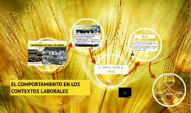 Copy of EL COMPORTAMIENTO EN LOS CONTEXTOS LABORALES