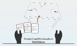 Terapia Cognitiva basada en Mindfulness