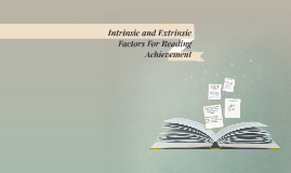 Copy of Intrinsic and Extrinsic Factors For Reading Achievement