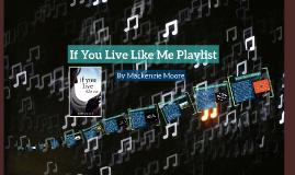 If You Live Like Me Playlist