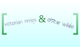 Victorian Times & Oscar Wilde