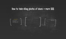 How to take eBay photos of shoes = more $$$