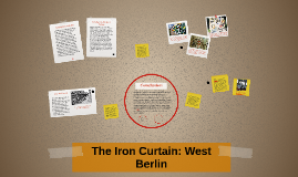 The Iron Curtain: West Berlin