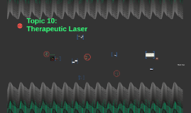 Topic 10: Therapeutic Laser