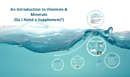 Copy of Intro to Water, Vitamins, Minerals