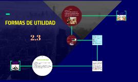 2.3 FORMAS DE UTILIDAD
