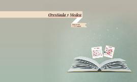 Orestiada y Medea