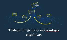 Trabajar en grupo y sus vemtajas cognitivas