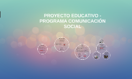 PROYECTO EDUCATIVO - PROGRAMA COMUNICACIÓN SOCIAL