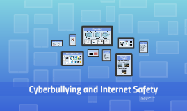 Cyberbullying and Internet Safety 2015