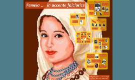 Femeia ...  în accente folclorice