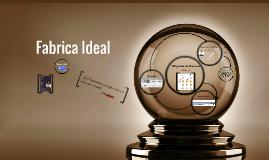 Copy of Fabrica Idéal