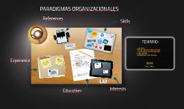 Copy of PARADIGMAS ORGANIZACIONALES