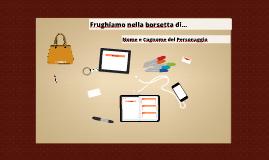 Copy of Frughiamo nella borsetta di...