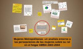Copy of Mujeres Metropolitanas: un analisis entorno a las percepcion