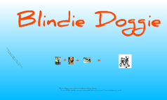 Blindie doggie