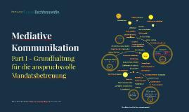 Mediative Kommunikation - Part I - die Grundhaltung