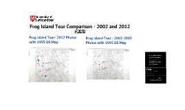 Frog Island Tour Comparison 2002 and 2012