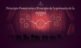 Principio Protectorio y Principio de la primacía de la reali
