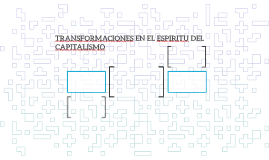 TRANSFORMACIONES EN EL ESPIRITU DEL CAPITALISMO