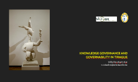 KNOWLEDGE GOVERNANCE AND GOVERNABILITY IN TIRAQUE