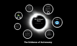 Copy of The Evidence of Astronomy: The Privileged Planet