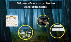 1960, una década de profundas transformaciones