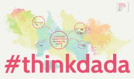 #thinkdada
