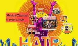 Musical Theatre: c.1960- c.1970