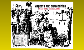 Markets and Commodities