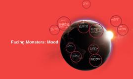 Facing Monsters: Mood