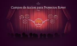 Copy of Campos de Accion para Proyectos Rover