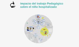 El Impacto de la labor pedagógica en el niño hospitalizado