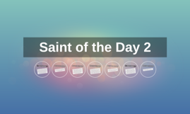 Saint of the Day 2