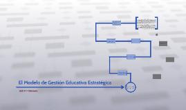 El Modelo de Gestión Educativa Estratégica