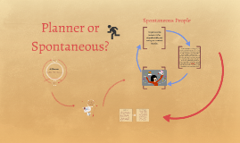 Planner or Spontaneous
