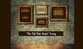 "Copy of ""The Tell Tale Heart"" Irony"