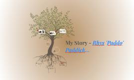 My Story - Rhys (Paddo) Paddick...