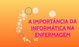 A IMPORTÂNCIA DA INFORMÁTICA NA ENFERMAGEM
