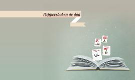 Pappersboken är död