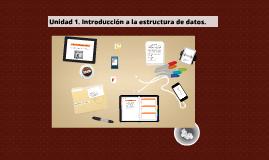 Copy of Unidad 1. Introducción a la estructura de datos.