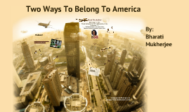 Two ways to belong in america essay