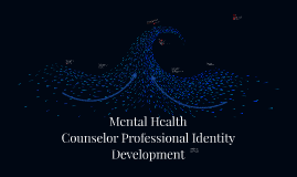 Mental Health Counselor Professional Identity Development