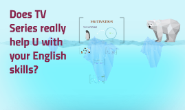 Does TV Series really help U with your English skills?