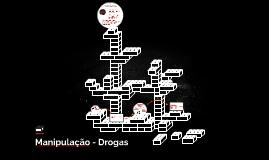 Manipulação - Drogas