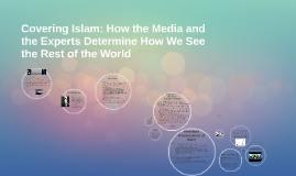 Covering Islam: How the Media and the Experts Determine How