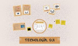 TECNOLOGÍA. DJI