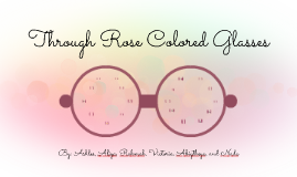 Through Rose Colored Glasses